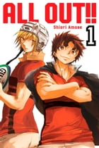 All-Out!!: Volume 1 by Shiori Amase