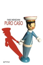 Puro caso by Fabio Meneghini