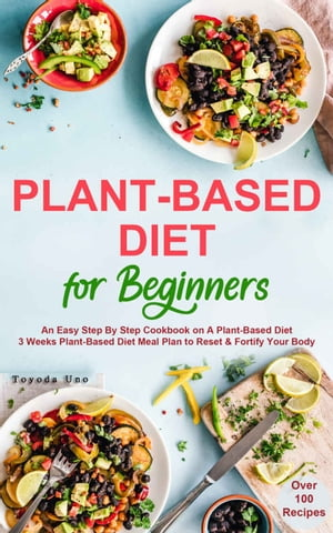 Plant-Based Diet For Beginners by Toyoda Uno