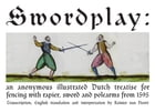 Swordplay: an anonymous illustrated Dutch treatise for fencing with rapier, sword and polearms from 1595 by Reinier Van Noort