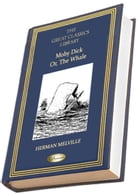 Moby Dick; Or, The Whale: (THE GREAT CLASSICS LIBRARY) by Herman Melville