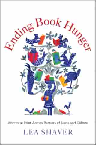 Ending Book Hunger: Access to Print Across Barriers of Class and Culture