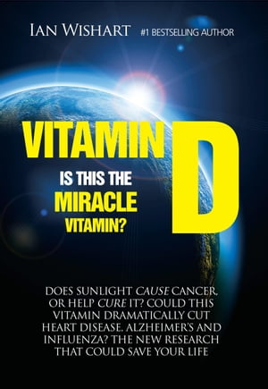 Vitamin D Is This The Miracle Vitamin?