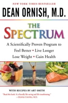 The Spectrum: How to Customize a Way of Eating and Living Just Right for You and Your Family by Dean Ornish, M.D.