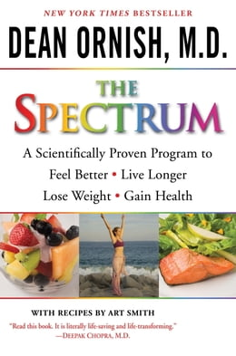 Book The Spectrum: How to Customize a Way of Eating and Living Just Right for You and Your Family by Dean Ornish, M.D.