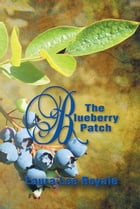 The Blueberry Patch by Laura Lee Royale