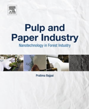 Pulp and Paper Industry Nanotechnology in Forest Industry