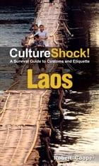 CultureShock! Laos: A Survival Guide to Customs and Etiquette by Robert Cooper
