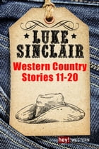 Western Country Stories, Band 11 bis 20: Band 11-20 by Luke Sinclair