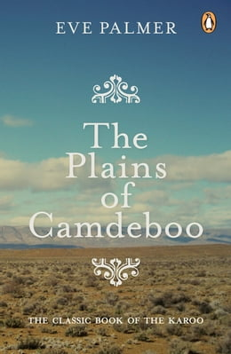 Book Plains of Camdeboo: The Classic Book of the Karoo by Eve Palmer
