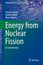 Energy from Nuclear Fission: An Introduction by Enzo De Sanctis