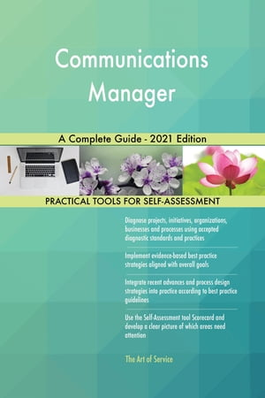 Communications Manager A Complete Guide - 2021 Edition by Gerardus Blokdyk