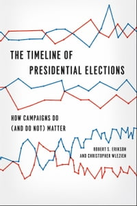 The Timeline of Presidential Elections: How Campaigns Do (and Do Not) Matter