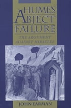 Hume's Abject Failure: The Argument Against Miracles by John Earman
