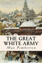 The Great White Army by Max Pemberton
