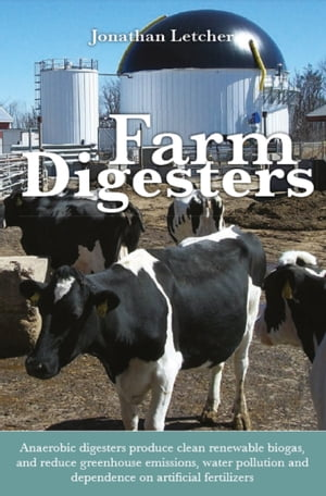 Farm Digesters Anaerobic digesters produce clean renewable biogas, and reduce greenhouse emissions, water pollution and dependence on artificial ferti