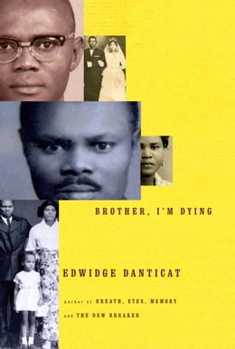 Book Brother, I'm Dying by Edwidge Danticat
