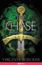 The Chase: A Witch Hunter Novella by Virginia Boecker