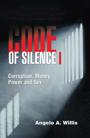 Code of Silence I: Corruption, Money, Power and Sex