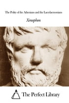 The Polity of the Athenians and the Lacedaemonians by Xenophon