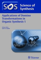 Applications of Domino Transformations in Organic Synthesis, Volume 1 by Scott A. Snyder