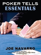 Poker Tells Essentials by Joe Navarro