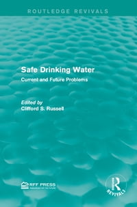 Safe Drinking Water: Current and Future Problems