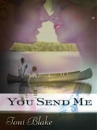 You Send Me by Toni Blake