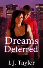 Dreams Deferred: Brooks Sisters Dreams Series, #2 by L.J. Taylor