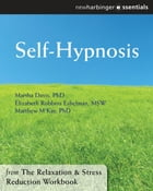 Self-Hypnosis: The Relaxation and Stress Reduction Workbook Chapter Singles