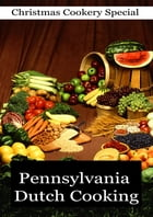 Pennsylvania Dutch Cooking by Unknown