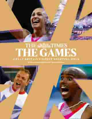 The Games by The Times: Great Britain's Finest Sporting Hour by The Times