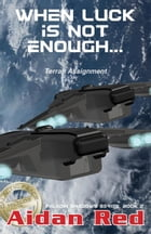 Terran Assignment - When luck is not enough: Paladin Shadows, #2 by Aidan Red
