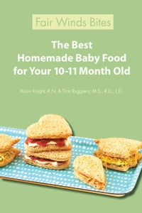 The Best Homemade Baby Food For Your 10-11 Month Old
