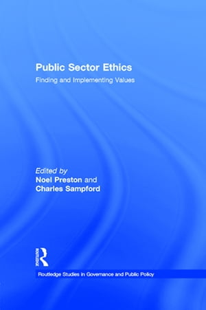 Public Sector Ethics Finding and Implementing Values