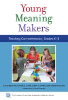 Young Meaning Makers—Teaching Comprehension, Grades K2