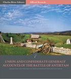 Official Records of the Union and Confederate Armies: Union and Confederate Generals Accounts of…