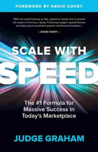 Scale with Speed: The #1 Formula for Massive Success in Today's Marketplace