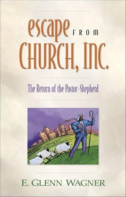 Book Escape from Church, Inc. by E. Glenn Wagner