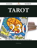 Tarot 230 Success Secrets - 230 Most Asked Questions On Tarot - What You Need To Know c441ddea-b9c0-402d-82b3-0e7b424015c3
