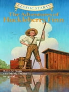 Classic Starts®: The Adventures of Huckleberry Finn Cover Image