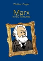 Marx in 60 Minutes: Great Thinkers in 60 Minutes by Walther Ziegler