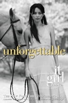 The It Girl #4: Unforgettable: An It Girl Novel by Cecily Von Ziegesar