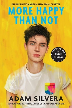 More Happy Than Not (Deluxe Edition) by Adam Silvera