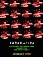Three Lives: Stories of the Good Anna, Melanctha, the Gentle Lena by Gertrude Stein
