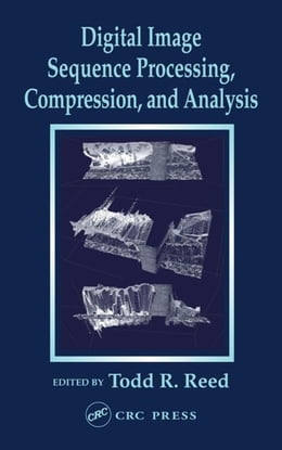 Book Digital Image Sequence Processing, Compression, and Analysis by Reed, Todd R.