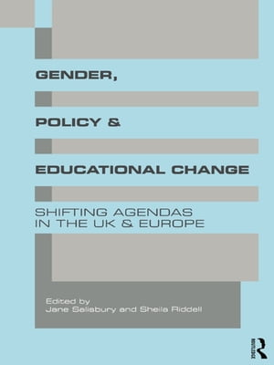 Gender,  Policy and Educational Change Shifting Agendas in the UK and Europe