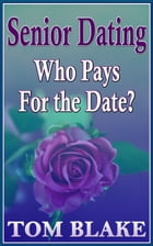 Senior Dating: Who Pays For The Date?