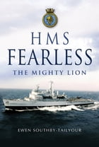 HMS Fearless: The Mighty Lion by Southby-Tailyour, Ewen