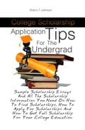 College Scholarship Application Tips For The Undergrad